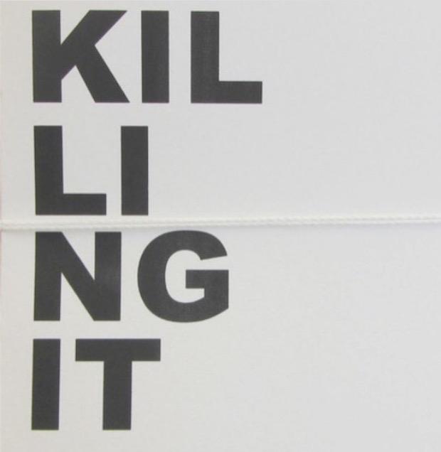 kiling it